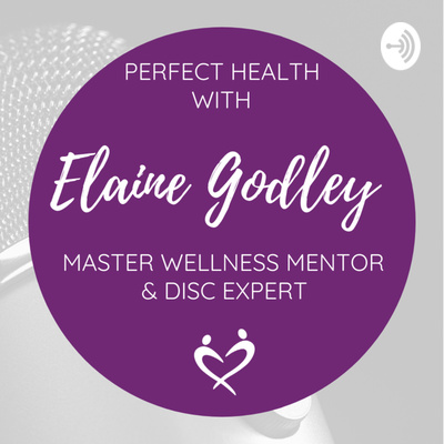 Perfect Health with Elaine Godley with Rosalyn Palmer
