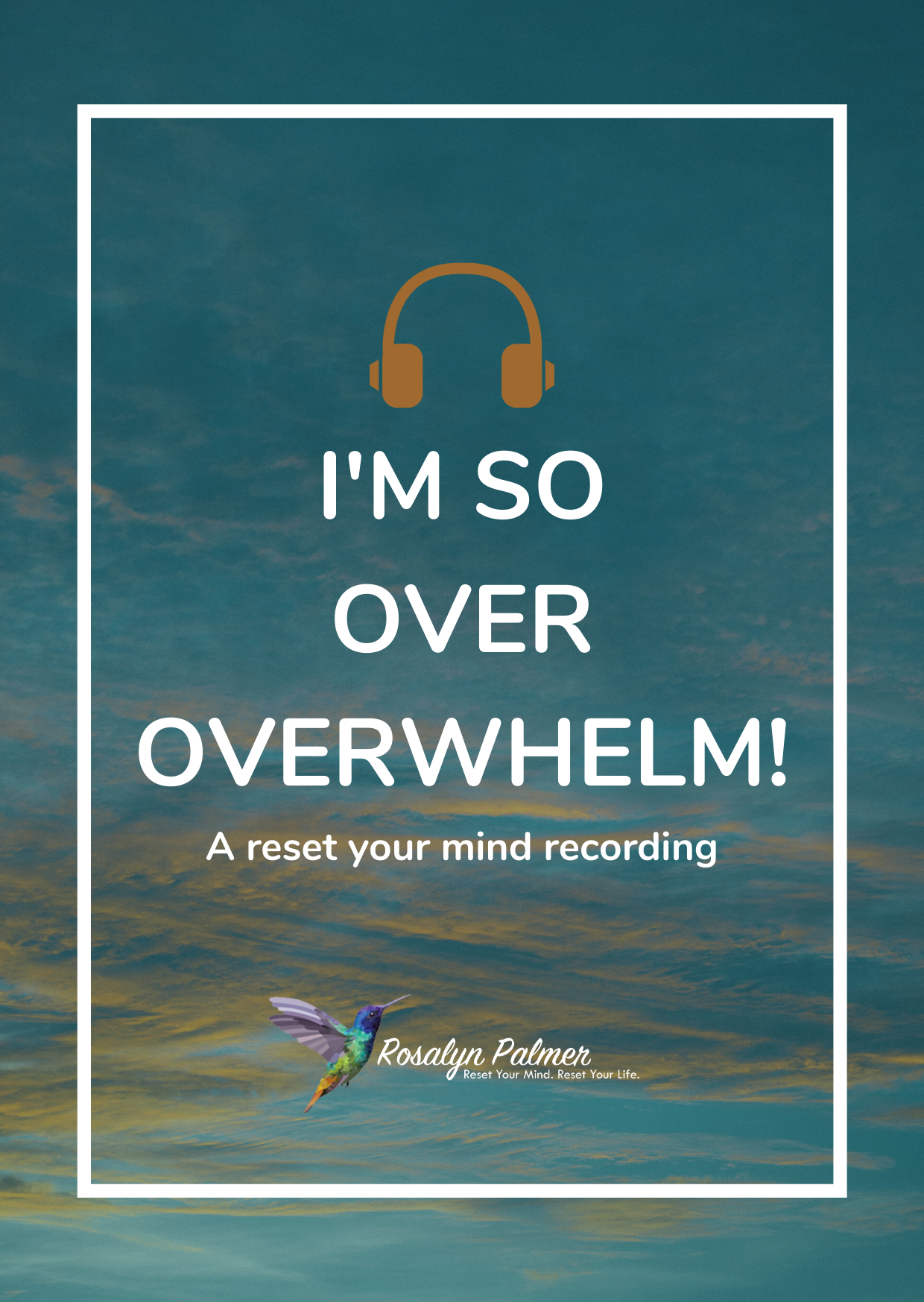 I'm so over overwhelm